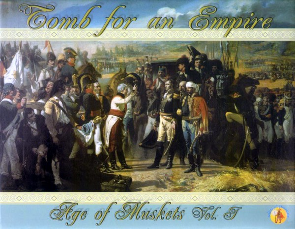 Tomb for an Empire - Age of Muskets Volume I