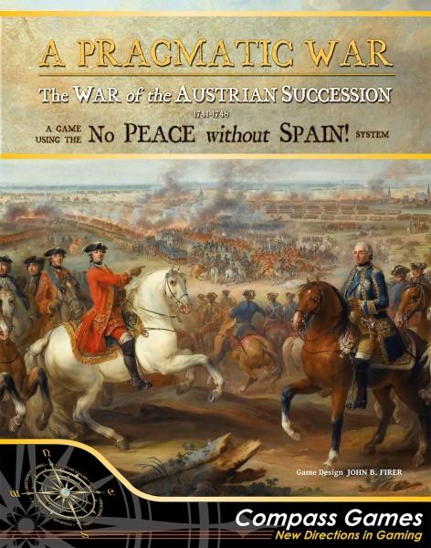 A Pragmatic War - The War of the Austrian Succession 1741 - 1748