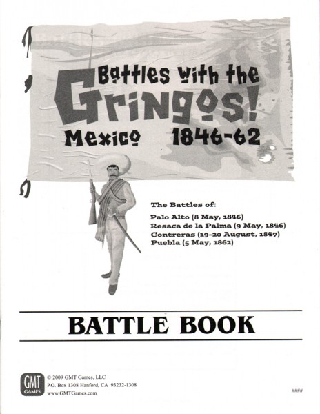 GMT: Battles with Gringos